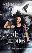 Siobhan, fille d'Odin, Tome 2 : Amère vengeance