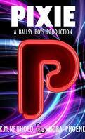Ballsy Boys, Tome 5 : Pixie