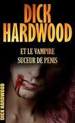 Dick Hardwood et le vampire suceur de pénis