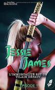 Jessie James, Episode 1 : L'immortalité est un vilain défaut