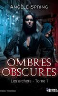 Ombres obscures, Tome 1 : Les Archers