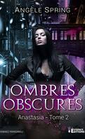 Ombres obscures, Tome 2 : Anastasia
