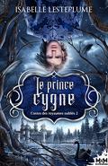 Contes des royaumes oubliés, Tome 2 : Le Prince cygne