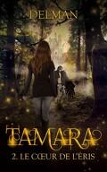 Tamara, Tome 2 : Le Coeur de l'Eris