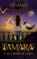 Tamara, Tome 4 : Le Choix de l'Eris