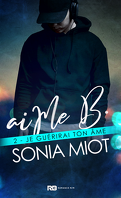 aiMe B, Tome 2 : Je guérirai ton âme