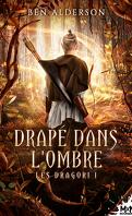 Les Dragori, Tome 1 : Drapé dans l'ombre