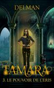 Tamara, Tome 3 : Le Pouvoir de l'Eris