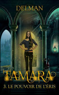 Couverture de Tamara, Tome 3 : Le Pouvoir de l'Eris
