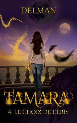 Couverture de Tamara, Tome 4 : Le Choix de l'Eris