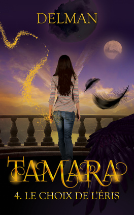 Couverture du livre : Tamara, Tome 4 : Le Choix de l'Eris