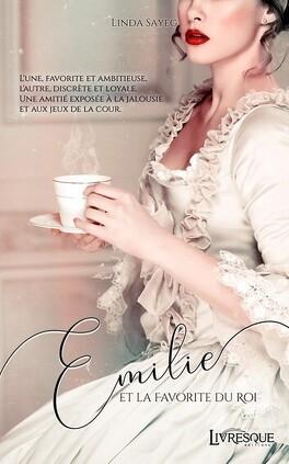 Couverture du livre : Emilie et la favorite du roi