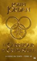 La Roue du Temps, Tome 10/14 : Le Carrefour du crépuscule