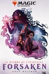 couverture Magic : The Gathering - La Guerre de l'étincelle, Tome 2 : Forsaken