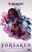Magic : The Gathering - La Guerre de l'étincelle, Tome 2 : Forsaken