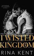 Royal Elite, Tome 3 : Twisted Kingdom