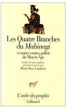 Les quatre branches du Mabinogi et autres contes gallois du Moyen Age