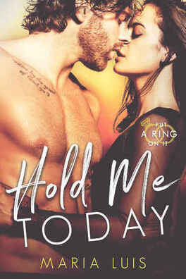 Couverture du livre : Put a ring on it, Tome 1 : Hold Me Today
