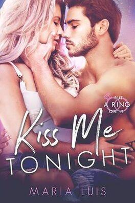 Couverture du livre : Put a ring on it, Tome 2 : Kiss Me Tonight