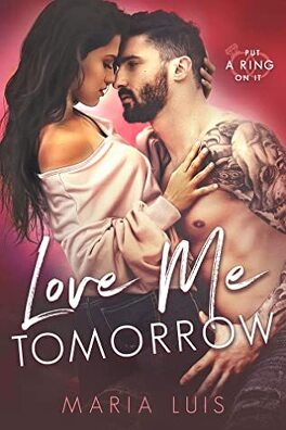 Couverture du livre : Put a ring on it, Tome 3 : Love Me Tomorrow