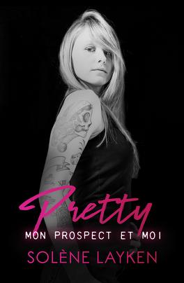 Couverture du livre : Darkpuls, Tome 1 : Pretty - Mon prospect et moi