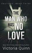 Sans âme, Tome 3 : The Man Who Has No Love