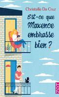Est-ce que Maxence embrasse bien ?