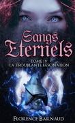 Sangs éternels, Tome 4 : La Troublante Fascination