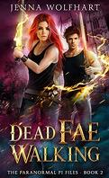 The Paranormal PI Files, Tome 2 : Dead Fae Walking