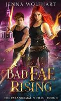 The Paranormal PI Files, Tome 3 : Bad Fae Rising