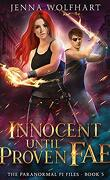 The Paranormal PI Files, Tome 5, Innocent Until Proven Fae