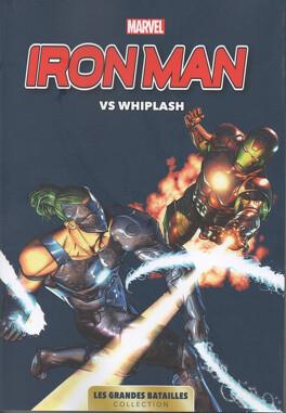 Couverture du livre : Marvel - Les Grandes Batailles, Tome 10 : Iron Man VS Whiplash