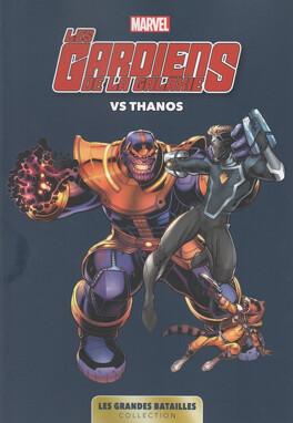 Couverture du livre : Marvel - Les Grandes Batailles, Tome 2 : Les Gardiens de la Galaxie VS Thanos
