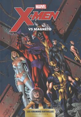 Couverture du livre : Marvel - Les Grandes Batailles, Tome 4 : X-Men VS Magnéto