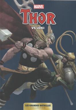 Couverture du livre : Marvel - Les Grandes Batailles, Tome 8 : Thor VS Loki