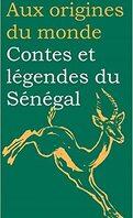 Aux origines du monde : Contes et légendes du Sénégal