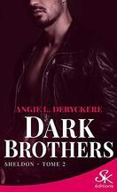 Dark Brothers, Tome 2 : Sheldon