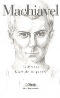 Machiavel: Le Prince - L'Art de la guerre