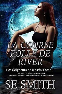 Couverture du livre : Les Seigneurs de Kassis, Tome 1 : La Course folle de River