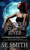 Les Seigneurs de Kassis, Tome 1 : La Course folle de River