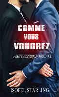 Shatterproof Bond, Tome 1 : Comme vous voudrez