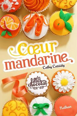 Couverture du livre : Les Filles au chocolat, Tome 3 : Cœur mandarine