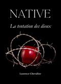 Native, Tome 3 : La Tentation des Dieux