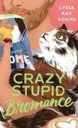 Bromance Book Club, Tome 3 : Crazy Stupid Romance