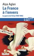 La France à l'envers - La guerre de Vichy (1940-1945)