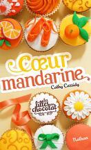 Les Filles au chocolat, Tome 3 : Cœur mandarine