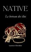 Native, Tome 1 : Le Berceau des élus