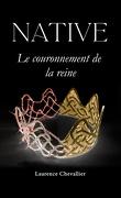 Native, Tome 2 : Le Couronnement de la reine