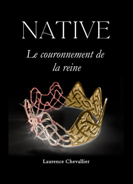 Couverture du livre : Native, Tome 2 : Le Couronnement de la reine