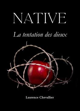 Couverture du livre : Native, Tome 3 : La Tentation des Dieux